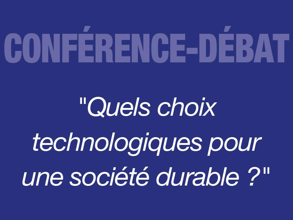 quels choix technologiques pour une société durable?quels choix technologiques pour une société durable?