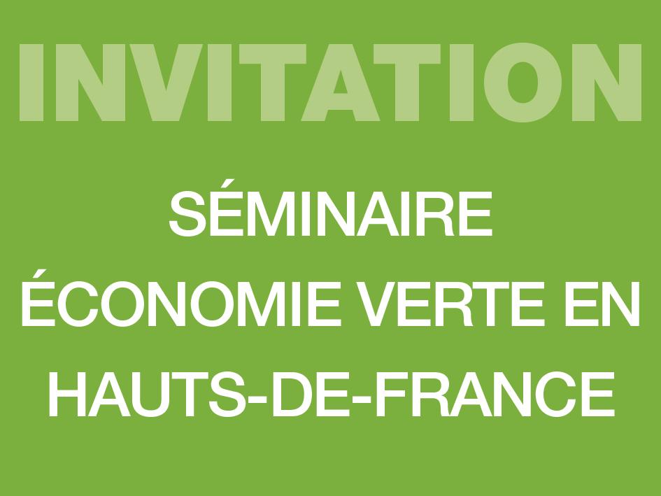 INVITATION SEMINAIRE économie verte en Hauts-de-France